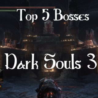 Dark Souls 3 Top 5 Boss fights