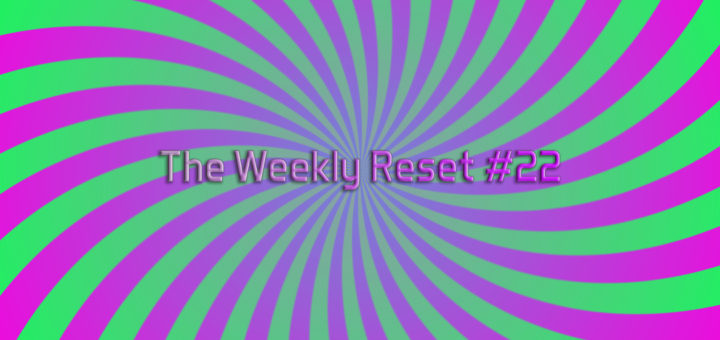 The Weekly Reset #22 - Fortnite For Days, Dark Souls Trilogy No Hit Run, Nintendo Direct, and More